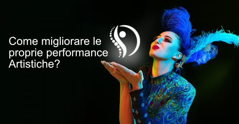 Come migliorare le performance artistiche?